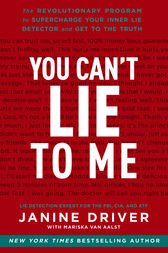 You Can't Lie to Me by Janine Driver