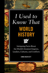 I Used to Know That: World History by Emma Marriott