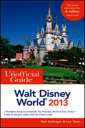The Unofficial Guide Walt Disney World 2013 by Bob Sehlinger