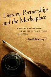 Literary Partnerships and the Marketplace by David Dowling