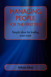 Managing people for the first time by Infinite Ideas