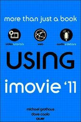 Using iMovie '11 by Michael Grothaus