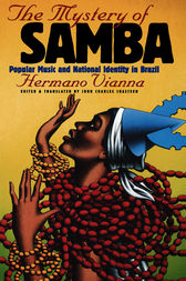 The Mystery of Samba by Hermano Vianna