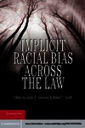 Implicit Racial Bias across the Law by Justin D. Levinson