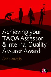 Achieving your TAQA Assessor and Internal Quality Assurer Award by Ann Gravells