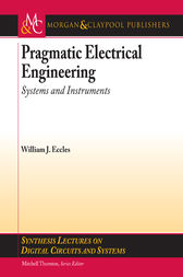 Pragmatic Electrical Engineering: Systems & Instruments by William Eccles