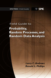 Field Guide to Probability, Random Processes, and Random Data Analysis by Larry C. Andrews