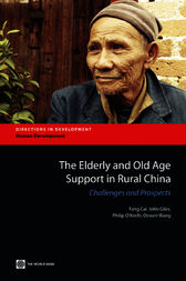 The Elderly and Old Age Support in Rural China by Fang Cai