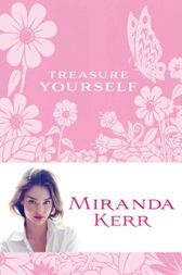 Treasure Yourself by Miranda Kerr
