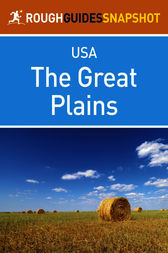 The Great Plains Rough Guides Snapshot USA (includes Missouri, Oklahoma, Kansas, Nebraska, Iowa, South Dakota and North Dakota) by Greg Ward