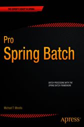Pro Spring Batch by Michael T. Minella