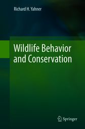 Wildlife Behavior and Conservation by Richard H. Yahner