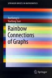 Rainbow Connections of Graphs by Xueliang Li