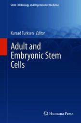 Adult and Embryonic Stem Cells by Kursad Turksen