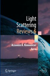 Light Scattering Reviews, Vol. 6 by Alexander A. Kokhanovsky