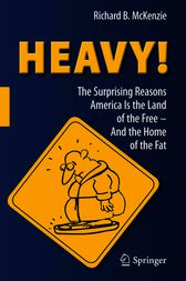 HEAVY! by Richard B. McKenzie