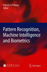 Pattern Recognition, Machine Intelligence and Biometrics by Patrick S. P. Wang