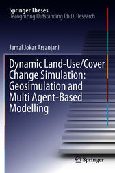 Dynamic land use/cover change modelling by Jokar Arsanjani Jamal