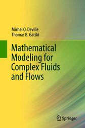Mathematical Modeling for Complex Fluids and Flows by Michel O. Deville