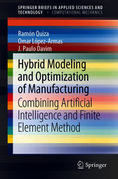 Hybrid Modeling and Optimization of Manufacturing by Ramón Quiza