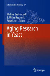 Aging Research in Yeast by Michael Breitenbach
