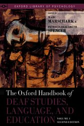 The Oxford Handbook of Deaf Studies, Language, and Education, Volume 1 by Marc Marschark