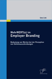MehrWERT(e) im Employer Branding: Bedeutung von Werten bei der Perzeption von Stellenausschreibungen
