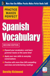 Practice Makes Perfect: Spanish Vocabulary, 2nd Edition by Dorothy Richmond