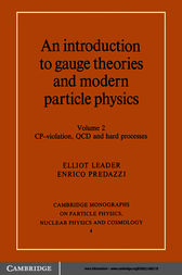 An Introduction to Gauge Theories and Modern Particle Physics: Volume 2, CP-Violation, QCD and Hard Processes by Elliot Leader