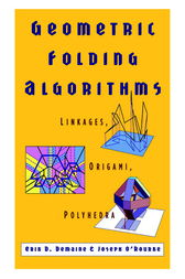 Geometric Folding Algorithms by Erik D. Demaine