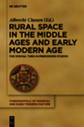 Rural Space in the Middle Ages and Early Modern Age by Albrecht Classen