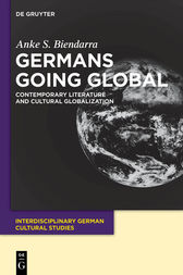 Germans Going Global by Anke S. Biendarra