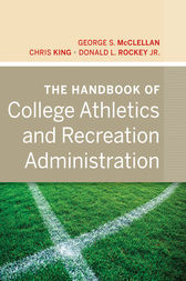 The Handbook of College Athletics and Recreation Administration by George S. McClellan