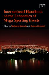 International Handbook on the Economics of Mega Sporting Events by Wolfgang Maennig