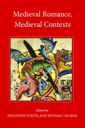 Medieval Romance, Medieval Contexts by Rhiannon Purdie