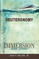 Immersion Bible Studies: Deuteronomy by Jack A Keller