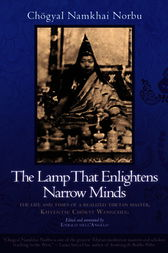 The Lamp That Enlightens Narrow Minds by Chogyal Namkhai Norbu