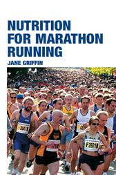Nutrition for Marathon Running by Jane Griffin