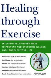 Healing through Exercise by Jorg Blech