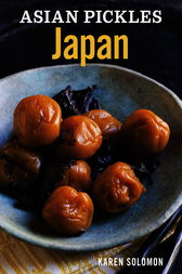 Asian Pickles: Japan by Karen Solomon