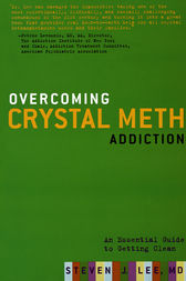 Overcoming Crystal Meth Addiction by Steven J. Lee