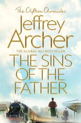 The Sins of the Father: The Clifton Chronicles 2 by Jeffrey Archer