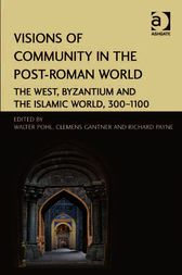 Visions of Community in the Post-Roman World by Richard Payne