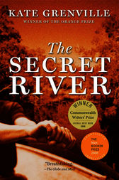 the secret river kate grenville Abc classics presents the original soundtrack to the compelling new abc tv  mini-series the secret river, based on kate grenville's best-selling novel – an.
