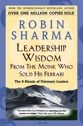 Leadership Wisdom From The Monk Who Sold His Ferrari