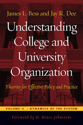 Understanding College and University Organization: Theories for Effective Policy and Practice, Volume II by James L. Bess