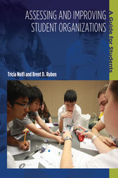 Assessing and Improving Student Organizations: A Guide for Students by Brent D. Ruben