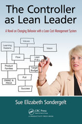 The Controller as Lean Leader by Sue Elizabeth Sondergelt
