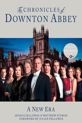 The Chronicles of Downton Abbey by Jessica Fellowes