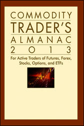 Commodity Trader's Almanac 2013 by Jeffrey A. Hirsch